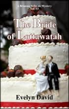 The Bride of Lottawatah ebook by Evelyn David