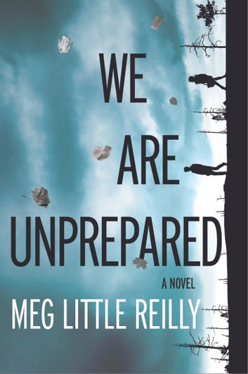 We Are Unprepared - A gripping domestic drama ebook by Meg Little Reilly