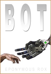 Bot ebook by Eponymous Rox