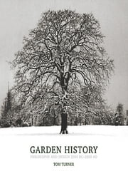 Garden History - Philosophy and Design 2000 BC – 2000 AD ebook by Tom Turner