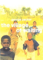 The Village of Waiting ebook by George Packer