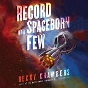 Record of a Spaceborn Few audiobook by Becky Chambers