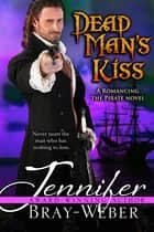 Dead Man's Kiss ebook by Jennifer Bray-Weber