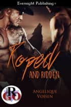 Roped and Ridden ebook by Angelique Voisen