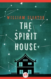 The Spirit House ebook by William Sleator