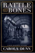 Rattle His Bones ebook by Carola Dunn