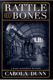 Rattle His Bones - A Daisy Dalrymple Mystery ebook by Carola Dunn