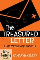 The Treasured Letter - Miss Fortune World, #3 ebook by Kamaryn Kelsey