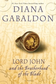 Lord John and the Brotherhood of the Blade - A Novel ebook by Diana Gabaldon