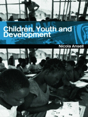 Children, Youth and Development ebook by Nicola Ansell,Nicola Ansell