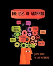 The Uses of Grammar, 2e ebook by Rodby, Judith