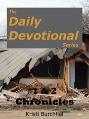 The Daily Devotional Series: 1 & 2 Chronicles ebook by Kristi Burchfiel