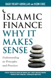Islamic Finance - Understanding its Principles and Practices ebook by Daud Vicary and Keon Chee