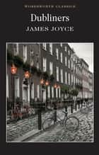 Dubliners ebook by James Joyce, Laurence Davies, Keith Carabine