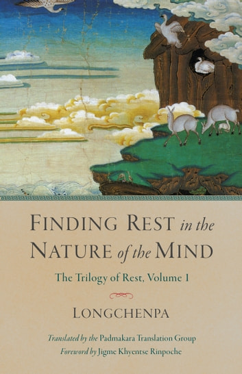 Finding Rest in the Nature of the Mind - Trilogy of Rest, Volume 1 ebook by Longchenpa