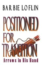 Positioned for Transition ebook by Barbie Loflin