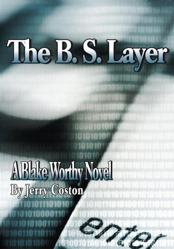 The B. S. Layer - A Blake Worthy Novel ebook by Jerry Coston