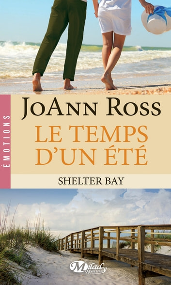 Le Temps d'un été - Shelter Bay, T2 ebook by Joann Ross