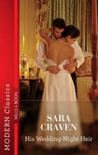 His Wedding-Night Heir ebook by Sara Craven