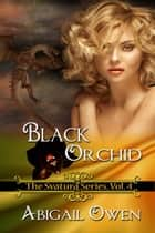 Black Orchid ebook by Abigail Owen