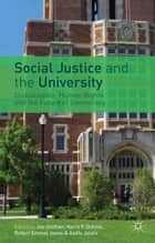 Social Justice and the University - Globalization, Human Rights and the Future of Democracy ebook by J. Shefner, H. Dahms, R. Jones,...