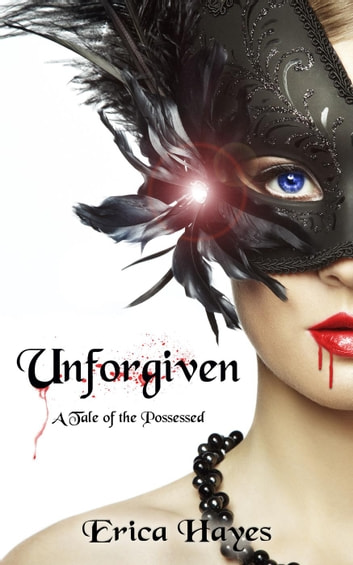 Unforgiven: A Tale of the Possessed ebook by Erica Hayes