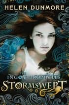 Stormswept (The Ingo Chronicles, Book 5) eBook by Helen Dunmore