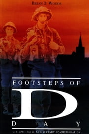 Footsteps of D-Day ebook by Brian Woods