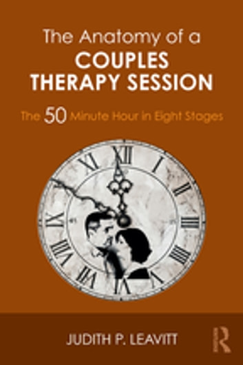 The anatomy of a couples therapy session ebook by judith p leavitt the anatomy of a couples therapy session the 50 minute hour in eight stages ebook fandeluxe Images