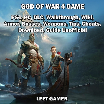 God of War 4 Game, PS4, PC, DLC, Walkthrough, Wiki, Armor, Bosses, Weapons,  Tips, Cheats, Download, Guide Unofficial