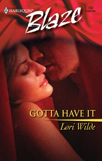 Gotta Have It ebook by Lori Wilde