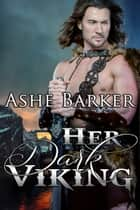 Her Dark Viking ebook by Ashe Barker