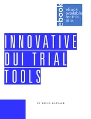 Innovative DUI Trial Tools ebook by Bruce Kapsack