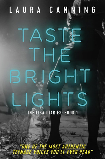 Taste the Bright Lights - The Lisa Diaries, #1 ebook by Laura Canning