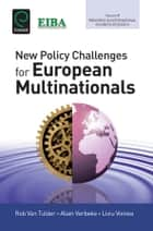 New Policy Challenges For European Multinationals ebook by Rob van Tulder, Alain Verbeke, Liviu Voinea
