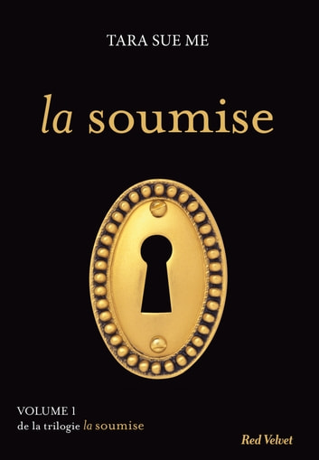 La soumise ebook by Tara Sue Me