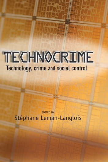 Technocrime - Technology, Crime and Social Control ebook by