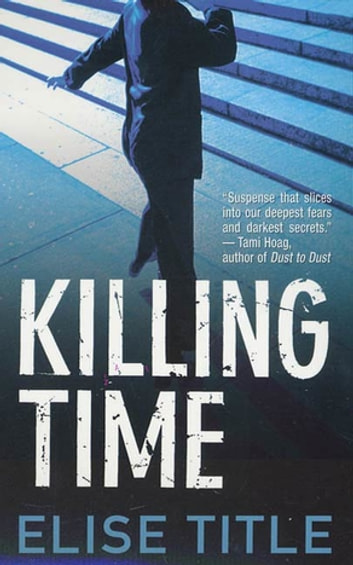 Killing Time - A Mystery ebook by Elise Title