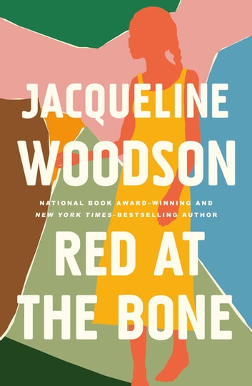 Red at the Bone - Longlisted for the Women's Prize for Fiction 2020 ebook by Jacqueline Woodson
