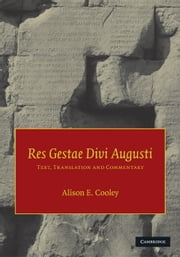 Res Gestae Divi Augusti - Text, Translation, and Commentary ebook by Augustus,Alison E. Cooley