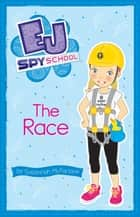 EJ Spy School 2: The Race ebook by Susannah McFarlane