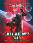 Gray Widow's War ebook by Dan Jolley