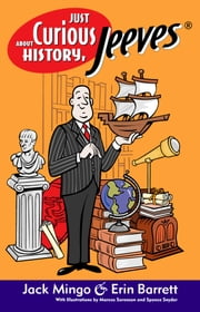 Just Curious About History, Jeeves ebook by Erin Barrett,Jack Mingo