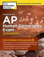 Cracking the AP Human Geography Exam, 2019 Edition - Practice Tests & Proven Techniques to Help You Score a 5 ebook by Princeton Review
