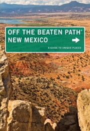New Mexico Off the Beaten Path® - A Guide to Unique Places ebook by Nicky Leach