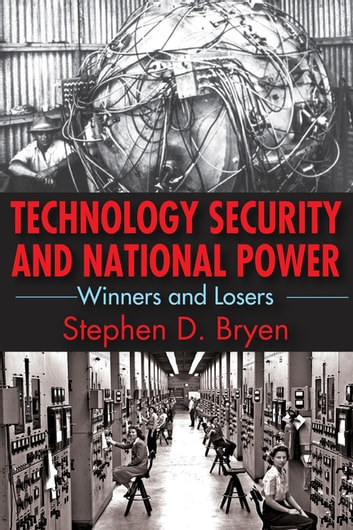 Technology Security and National Power - Winners and Losers ebook by