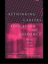 Rethinking Careers Education and Guidance - Theory, Policy and Practice ebook by