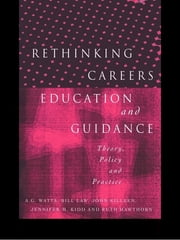 Rethinking Careers Education and Guidance - Theory, Policy and Practice ebook by Ruth Hawthorn,Jennifer M. Kidd,John Killeen,Bill Law,A. G. Watts