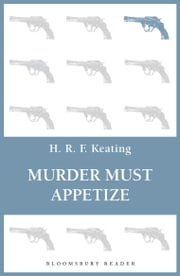 Murder Must Appetize ebook by H. R. F. Keating