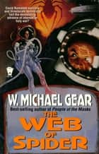 The Web of Spider ebook by W. Michael Gear